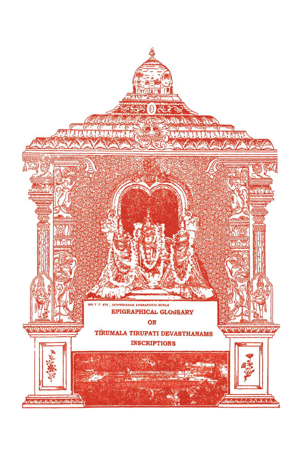 Epigraphical Glossary On Tirumala Tirupati Devasthanams Inscriptions