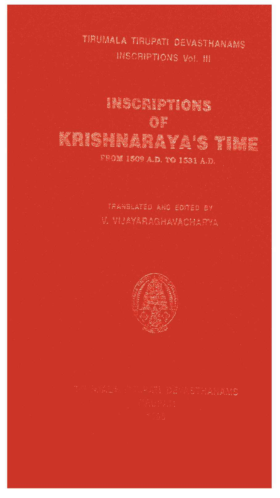Inscriptions Of Krishnarayas Time From 1509 A D To1531 A D
