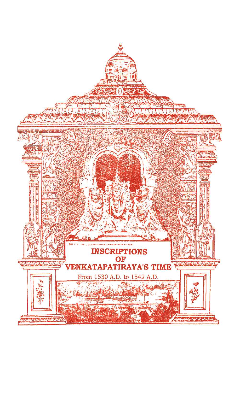 Inscriptions Of Venkatapatirayas Time From 1530 A D To 1542 A D