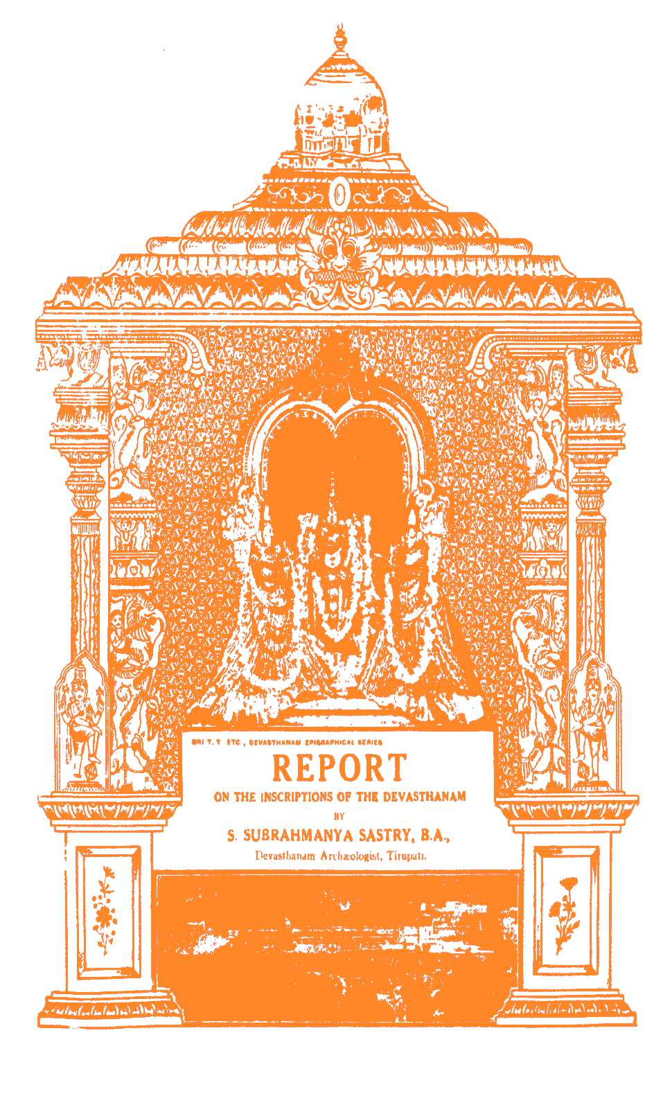 Report On The Inscriptions Of The Devasthanam Collection With Illustrations